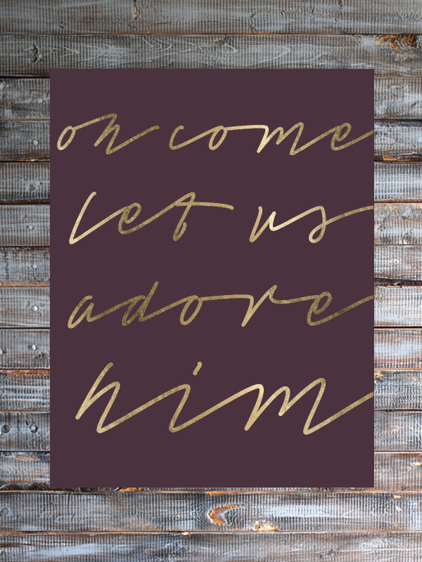 Oh Come Let Us Adore Him - Free Printable from brepurposed