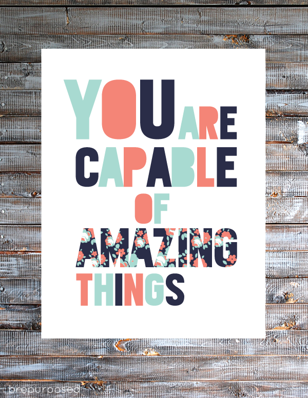 You Are Capable of Amazing Things Free Printable