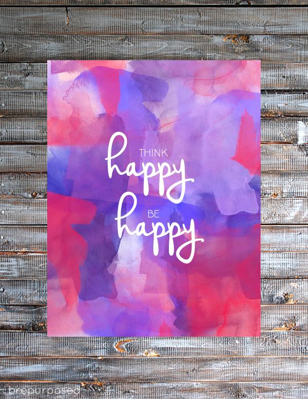 Think Happy Be Happy Free Printable