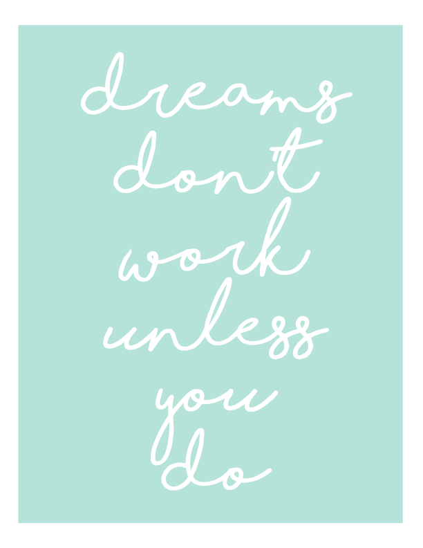Dreams Don't Work Unless You Do Free Printable
